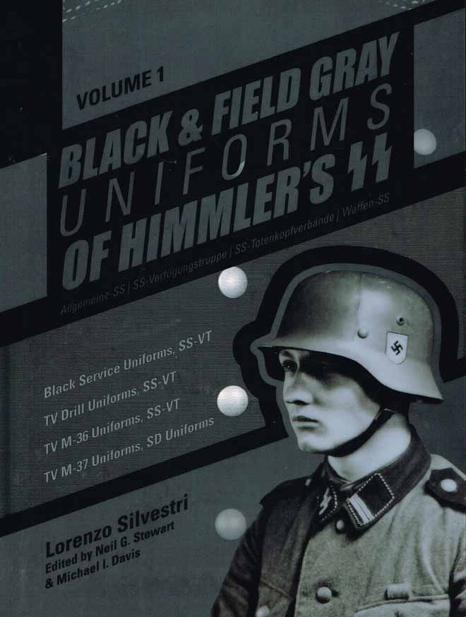 BLACK & GREY UNIFORMS OF HITLERS SS. VOL 1