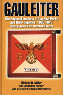 GAULEITER - REGIONAL LEADERS OF THE NAZI PARTY AND THEIR DEPUTIES. VOL.2