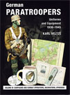 GERMAN PARATROOPERS - UNIFORMS AND EQUIPMENT 1936 - 1945. VOL 3