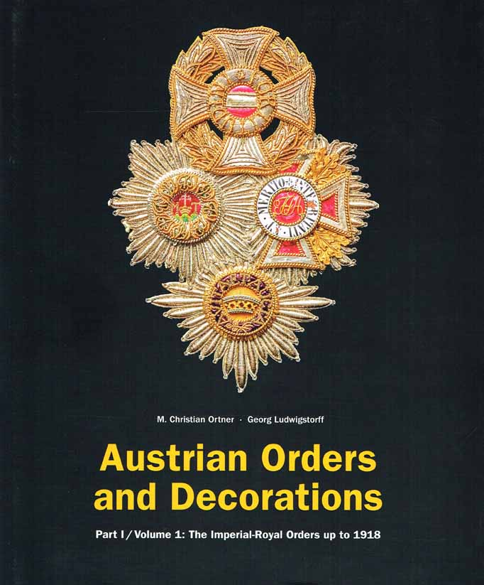 AUSTRIAN ORDERS AND DECORATIONS. PART 1 . VOL 1&2
